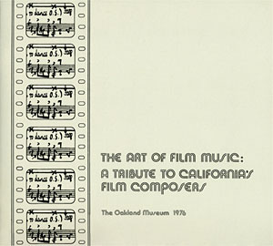 """The Art of Film Music: A Tribute to California's Film Composers"""